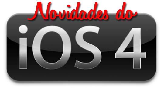 Photo of [iOS day] Resumão: veja todas as principais novidades presentes no iOS 4