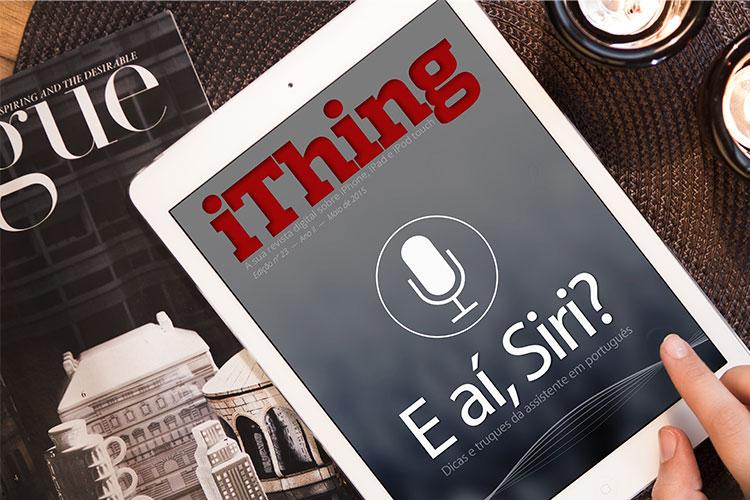 Photo of Já esta no ar a edição 23 da Revista iThing, com dicas de Siri em português