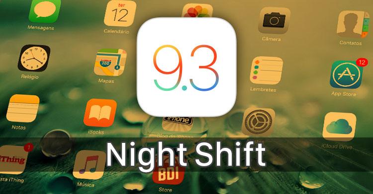 Como funciona o Night Shift (Modo Noturno)