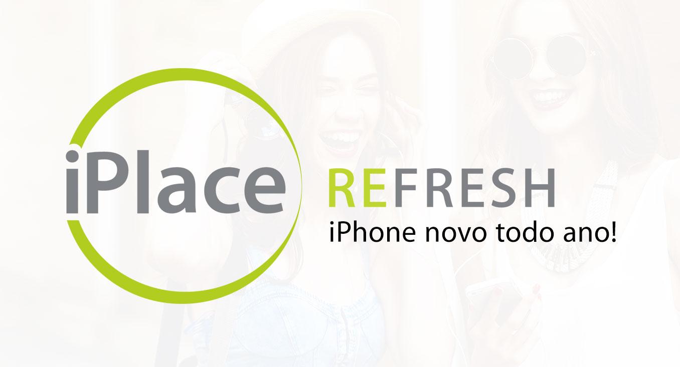 9d3bed80f3a iPlace Refresh é uma ótima maneira de você ter um iPhone novo todo ano »  Blog do iPhone