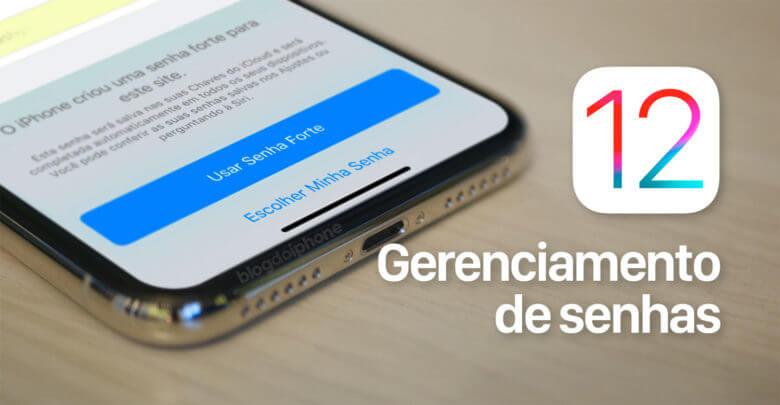 Photo of O iOS 12 melhorará bastante o gerenciamento de senhas para o usuário