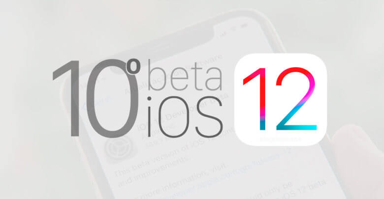 Photo of Apple libera para desenvolvedores o 10º beta do futuro iOS 12